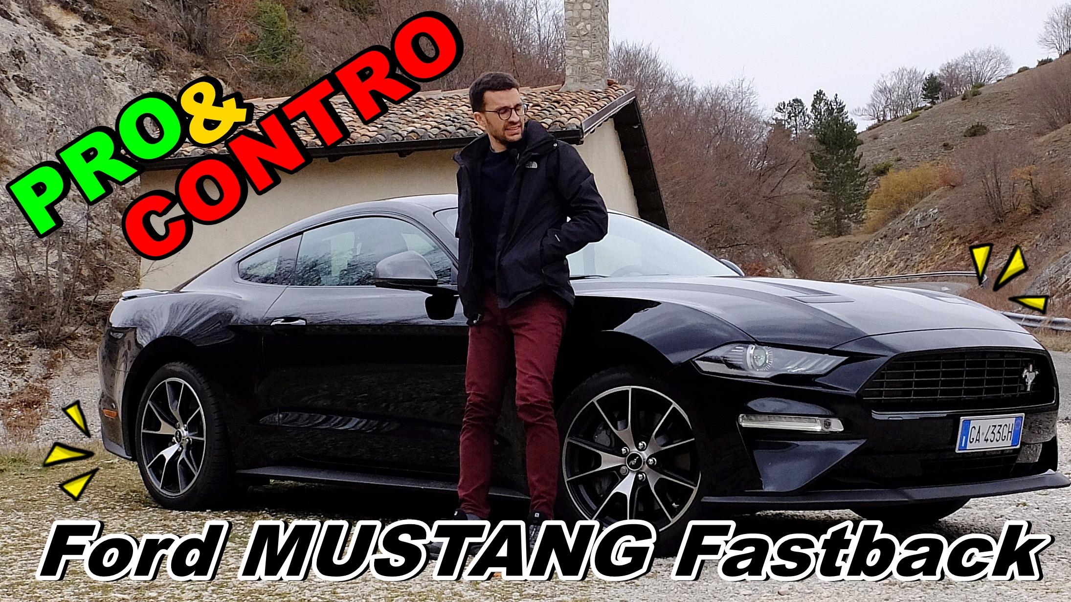 Ford Mustang Fastback 2020 2.3 Ecoboost 290 CV, vi racconto PRO e CONTRO!